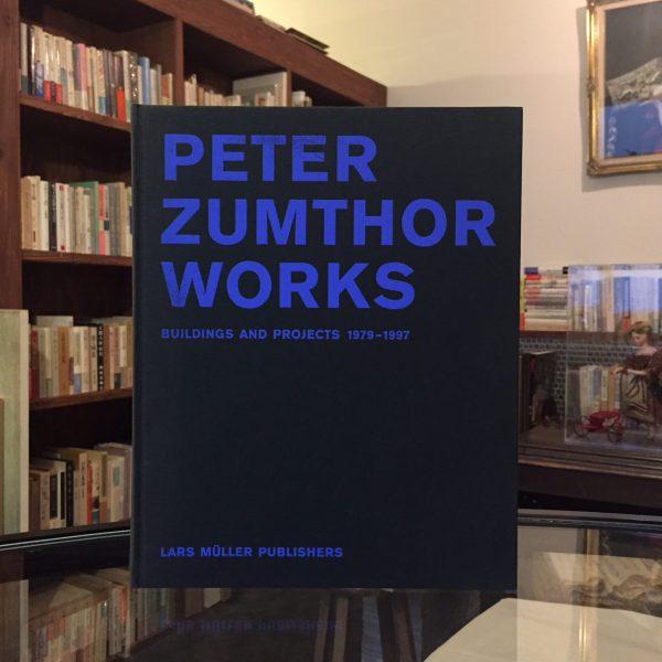 ペーター・ツムトア(ピーター・ズントー) PETER ZUMTHOR WORKS BUILDINGS AND PROJECTS 1979-1997 | 建築