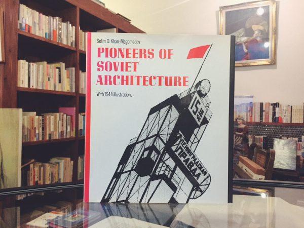 パイオニア・オブ・ソヴィエト・アーキテクチュア PIONEERS OF SOVIET ARCHITECTURE | 建築