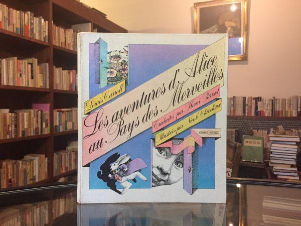 不思議の国のアリス 画 ニコル・クラヴルー Le aventures d' Alice au pays des merveilles | 絵本