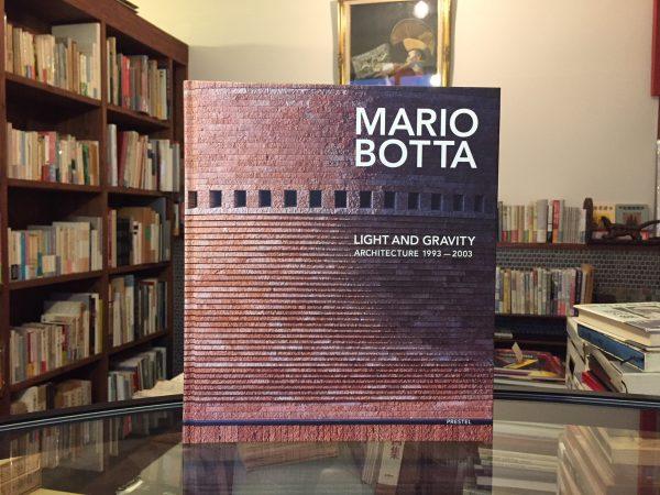 マリオ・ボッタ MARIO BOTTA Light and Gravity:Architecture 1993-2003 | 建築・作品集