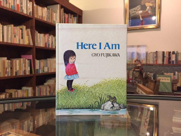 ギョウ・フジカワ Here I Am | GYO FUJIKAWA | 絵本