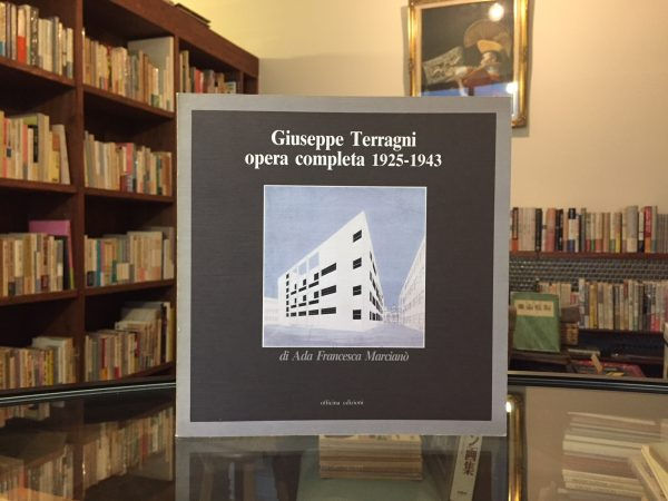 ジュゼッペ・テラーニ Giuseppe Terragni:opera completa 1925-1943 | 建築・作品集