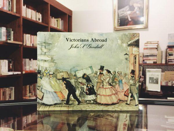 ジョン・S・グッドール John S. Goodall:Victorians Abroad | 絵本