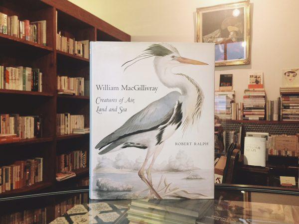 ウィリアム・マクギリヴレイ William MacGillivray:Creatures of Air, Land and Sea | 自然科学・図鑑