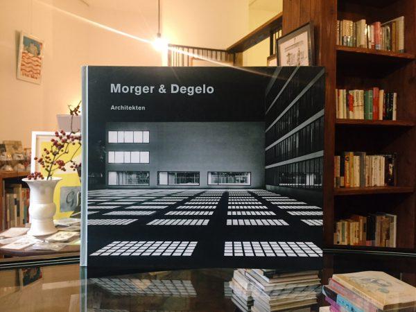 モルガー&デゲロ Morger&Degelo:Architekten | 建築書・作品集