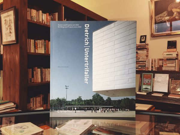 Dietrich | Untertrifaller : Bauten und Projekte seit 2000 | Buildings and Projects since 2000 | 建築書・作品集