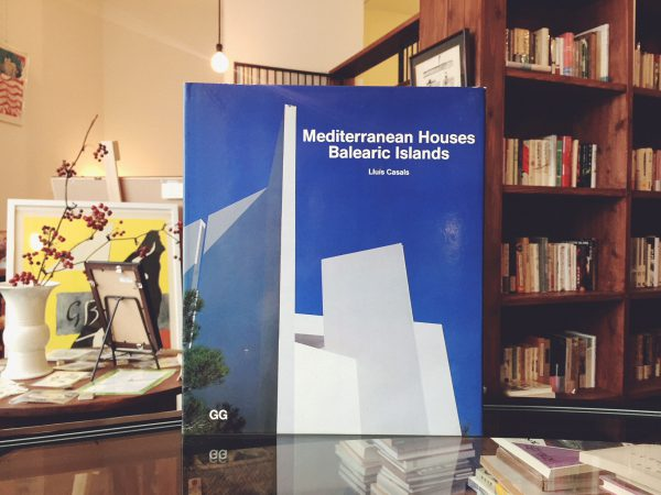 Mediterranean Houses:Balearic Islands | 建築書・作品集