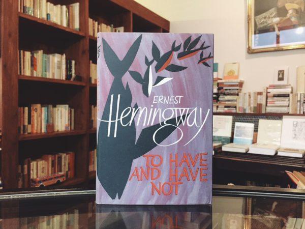 アーネスト・ヘミングウェイ Ernest Hemingway | TO HAVE AND HAVE NOT | 文学
