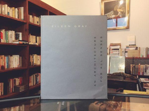 アイリーン・グレイ EILEEN GRAY: AN ARCHITECTURE FOR ALL SENSES | デザイン・建築書