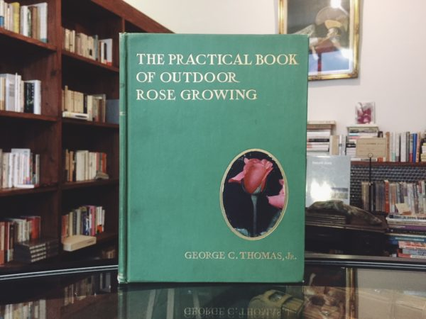 バラの本: THE PRACTICAL BOOK OF OUTDOOR ROSE GROWING FOR THE HOME GARDEN | George C. Thomas, JR. | 自然科学・植物学