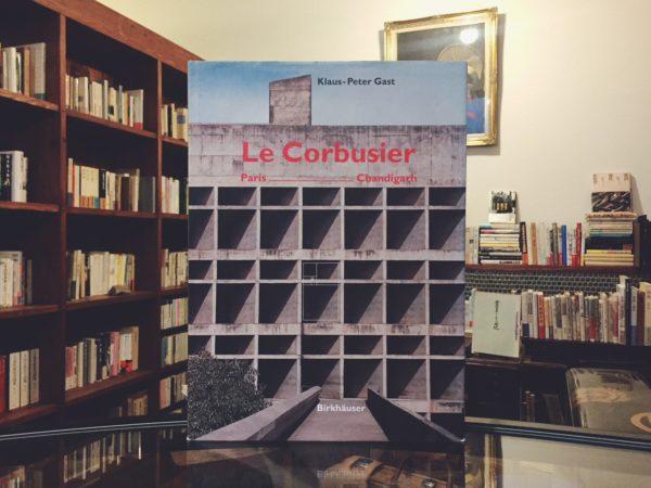 ル・コルビュジエ Le Corbusier: Paris-Chandigarh | 建築書