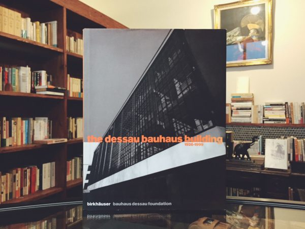 The Dessau Bauhaus Building 1926-1999 | バウハウス | 建築書・工芸・デザイン