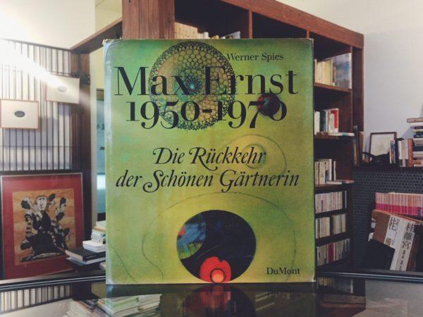 マックス・エルンスト Max Ernst 1950-1970: Die Rückkehr der Schönen Gärtnerin | 美術・画集