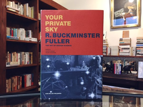 バックミンスター・フラー Your Private Sky: R. Buckminster Fuller: The Art of Design Science | 建築書