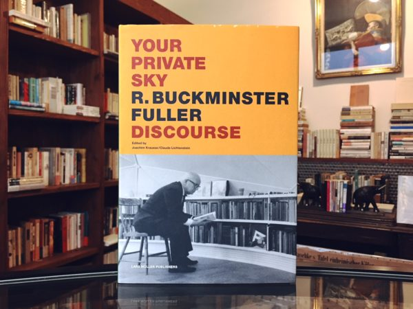 バックミンスター・フラー Your Private Sky: R. Buckminster Fuller: Discourse | 建築書