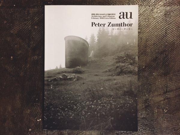 再入荷! a+u 建築と都市 1998年2月臨時増刊 Peter Zumthor ピーター・ズントー | 建築雑誌