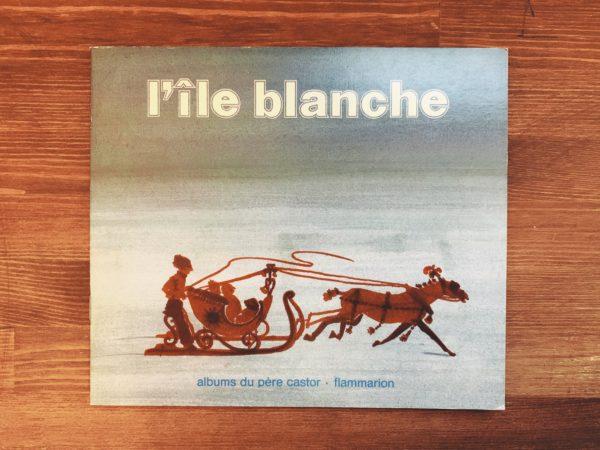 ペール・カストール・アルバムの絵本・Albums du Père Castor | L'ILE BLANCHE | 絵本