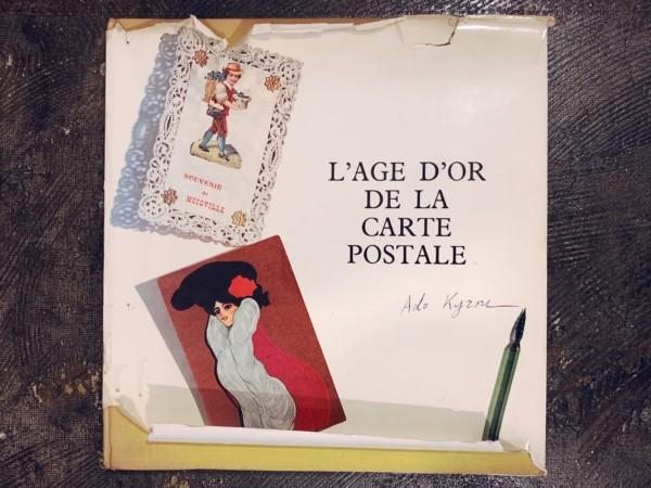 フランスのアンティーク絵葉書の本 L'AGE D'OR DE LA CARTE POSTALE | Ado Kyrou編著 | コレクタブル洋書