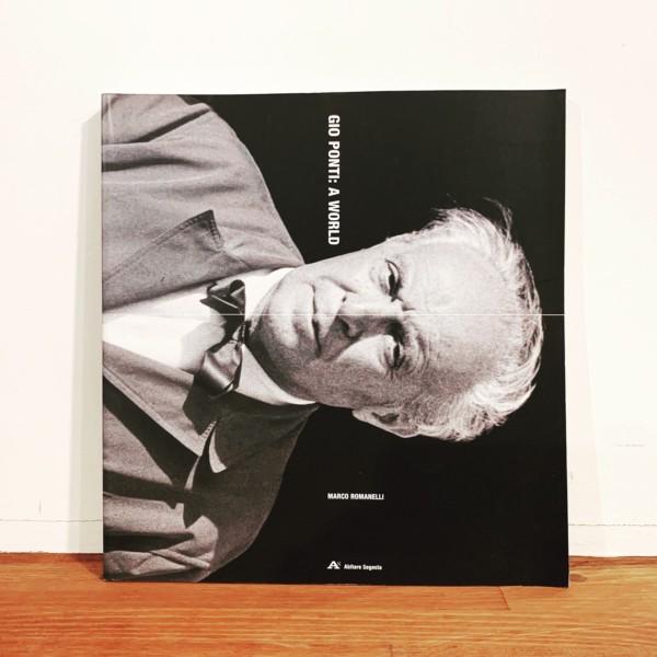 ジオ・ポンティ GIO PONTI: A WORLD | Marco Romanelli | 建築書・インダストリアルデザイン