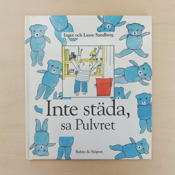インゲル&ラッセ・サンドベリ Inger & Lasse Sandberg: Inte stada, sa Pulvret | 絵本