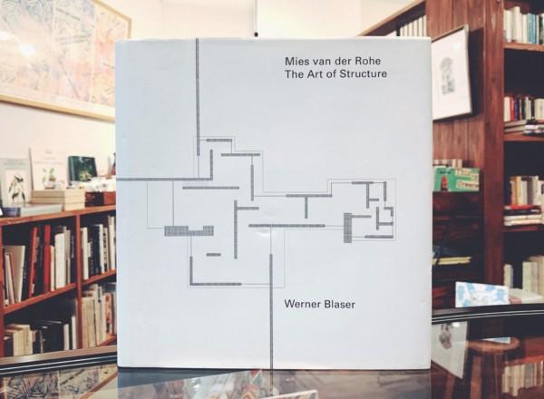 ミース・ファン・デル・ローエ Mies van der Rohe: The Art of Structure | 建築書