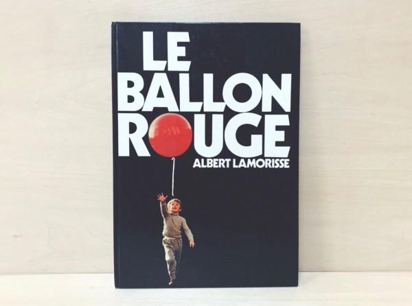 フランス映画『赤い風船』の写真絵本 LE BALLON ROUGE: ALBERT LAMORISSE アルベール・ラモリス監督 | 映画・写真絵本