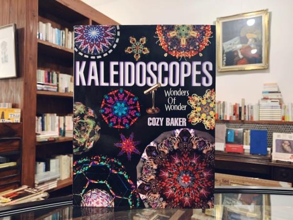 カレイドスコープ(万華鏡)の本 | KALEIDOSCOPES: Wonders of Wonder | COZY BAKER著 | 美術・工芸・専門書