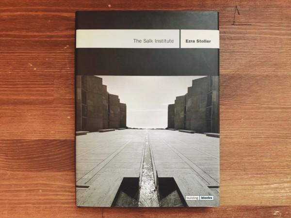 ルイス・カーン ソーク生物学研究所:ビルディング・ブロックスシリーズ The Salk Institute: Building Blocks Series | 建築書・写真集