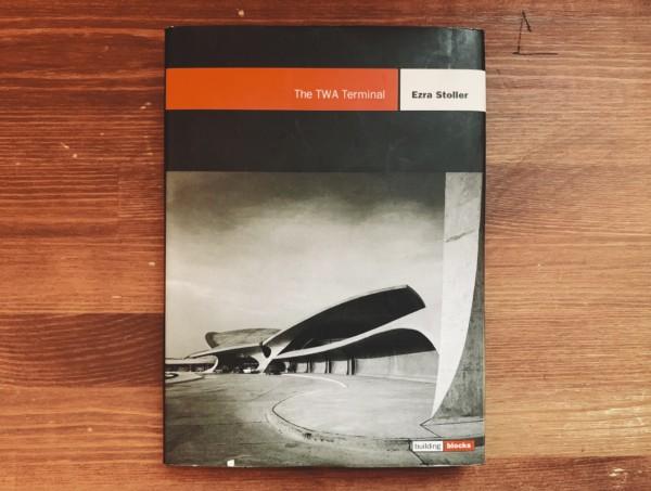 エーロ・サーリネン TWAターミナル:ビルディング・ブロックスシリーズ The TWA Terminal: Building Blocks Series | 建築書・写真集