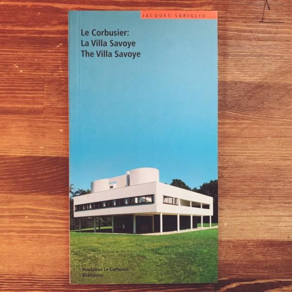 ル・コルビュジエ:サヴォア邸 / Le Corbusier: La Villa Savoye(Le Corbusier Guides) | 建築書