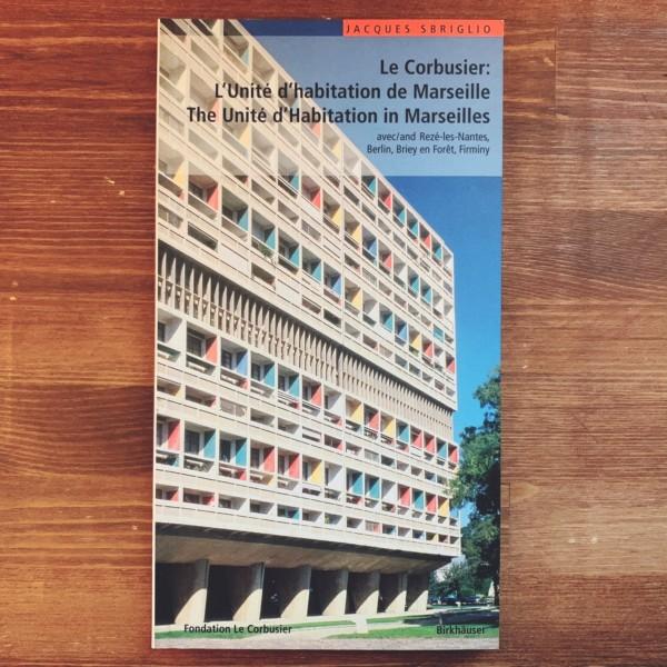 ル・コルビュジエ:ユニテ・ダビタシオン / Le Corbusier: L'Unite d'habitation de Marseille (Le Corbusier Guides) | 建築書