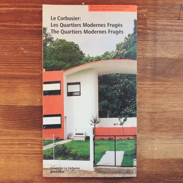 ル・コルビュジエ:ペサックの集合住宅 / Le Corbusier: Les Quartiers Modernes Fruges (Le Corbusier Guides) | 建築書