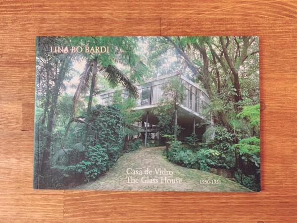 リナ・ボ・バルディ LINA BO BARDI Casa de Vidro / The Glass House: Sao Paulo, Brasil 1950-1951 | 建築書