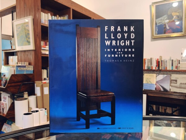 フランク・ロイド・ライト FRANK LLOYD WRIGHT: INTERIORS AND FURNITURE | THOMAS A HEINZ / ACADEMY EDITIONS / ERNEST & SOHN | インテリアデザイン・家具・建築