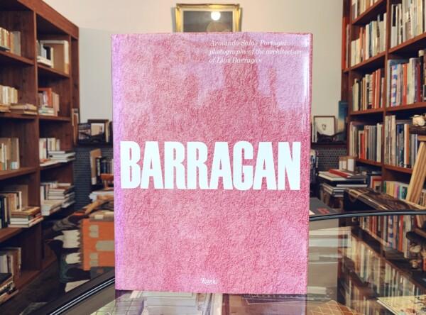 ルイス・バラガン BARRAGAN: Armando Salas Portugal photographs of the architecture of Luis Barragan | 建築書
